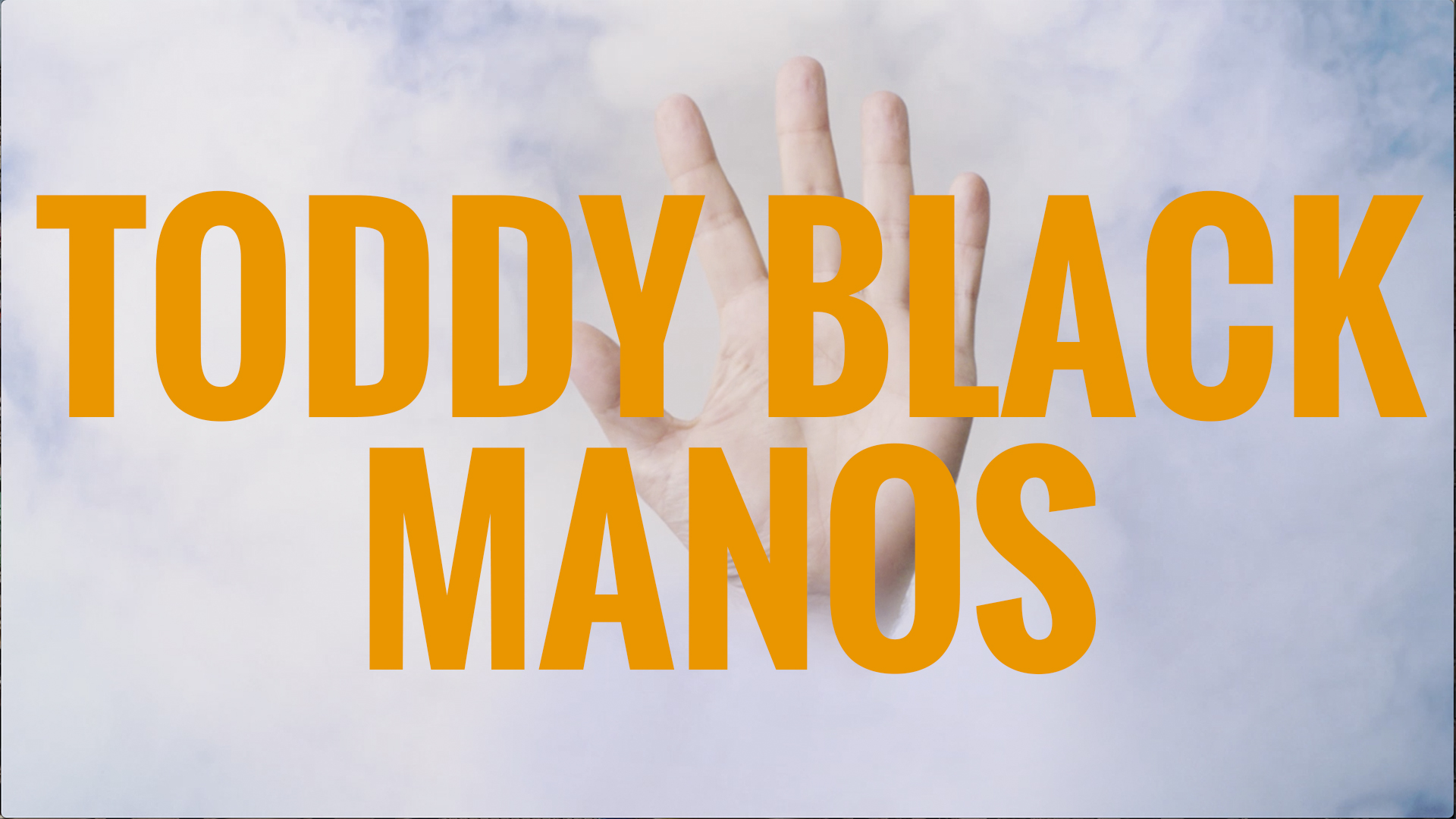 TODDY BLACK – MANOS